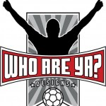 SoccerPirrs Product WATCH: Who Are Ya Designs